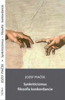 Synkriticizmus – filozofia konkordancie (Jozef Piacek) [SK] obal